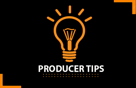 Producer Tips